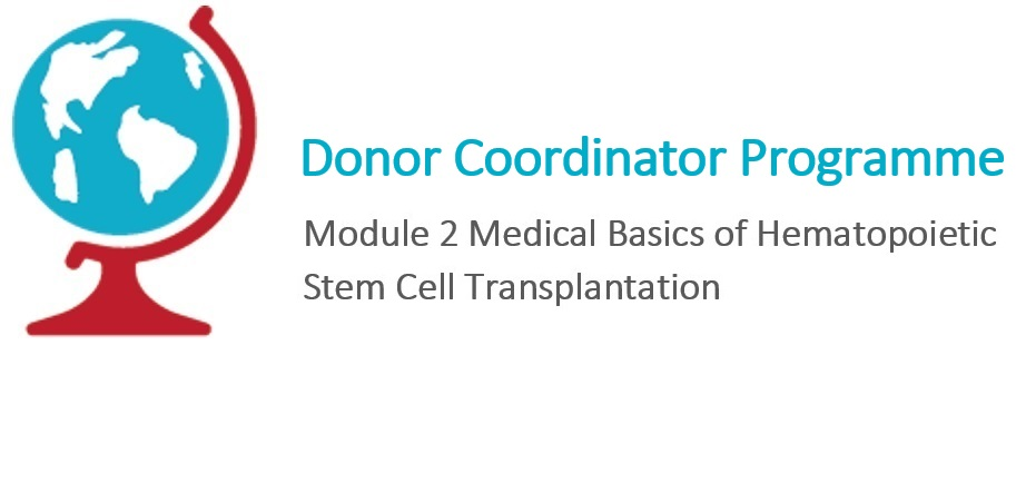 DC Module 2. Medical Basics of Hematopoietic Stem Cell Transplantation